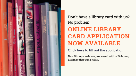 Don't have a library card? Click here to apply.